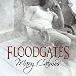 Floodgates | Mary Calmes