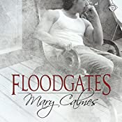 Floodgates | [Mary Calmes]