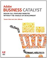 Adobe Business Catalyst: Design full-featured websites without the hassles of development ebook download