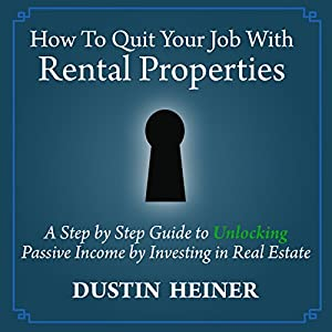 How to Quit Your Job with Rental Properties Audiobook
