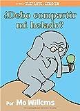 iquest;Debo compartir mi helado? (Spanish Edition) (An Elephant and Piggie Book)