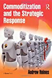 img - for Commoditization and the Strategic Response book / textbook / text book
