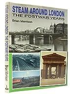 Steam Around London: The Postwar Years by…