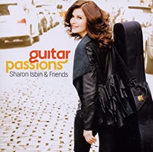 Sharon Isbin & Friends: Guitar Passions