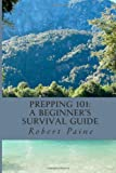 img - for Prepping 101: A Beginner?s Survival Guide book / textbook / text book