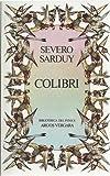 Colibri (Bibliotheca del fenice) (Spanish Edition) (8471787768) by Sarduy, Severo