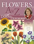 Flowers A-Z with Donna Dewberry: More...