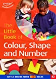 Clare Beswick The Little Book of Colour, Shape and Number: Little Books with Big Ideas (Little Books)