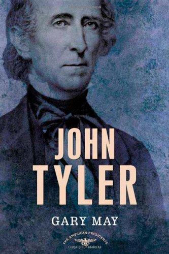 John Tyler (The American Presidents Series: The 10…