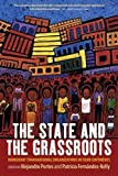 "BOOKS RECEIVED: Alejandro Portes and Patricia Fernandez-Kelly, eds., ""The State and the Grassroots: Immigrant Transnational Organizations in Four Continents"" (Berghahn Books, 2016)"