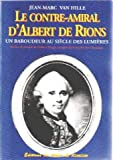 img - for Un baroudeur au Siecle des Lumieres, le contre-amiral d'Albert de Rions (1728-1802) (French Edition) book / textbook / text book