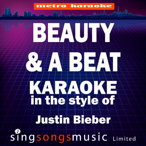 Beauty & A Beat (In The Style Of Justin Bieber) [Karaoke Version] - Single