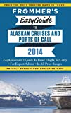 Frommers EasyGuide to Alaskan Cruises and Ports of Call 2014 (Easy Guides)