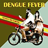 echange, troc Dengue Fever - Venus on Earth