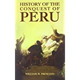 History of the Conquest of Peruby William H. Prescott