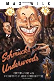 Schmucks with Underwoods: Conversations with America's Classic Screenwriters (155783508X) by Wilk, Max