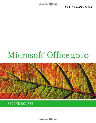 New Perspectives On Microsoft Office 2010, Second Course (Sam 2010 Compatible Products)