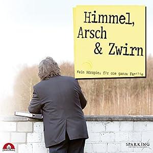 Himmel, Arsch & Zwirn Hörspiel