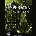 The Amateur Spy Audiobook by Dan Fesperman Narrated by Jeff Harding