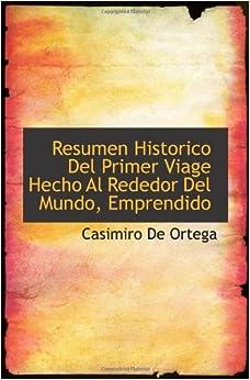 Resumen Historico Del Primer Viage Hecho Al Rededor Del Mundo