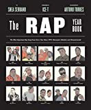 img - for The Rap Year Book: The Most Important Rap Song From Every Year Since 1979, Discussed, Debated, and Deconstructed book / textbook / text book