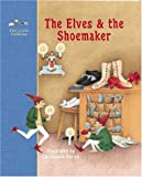img - for The Elves and the Shoemaker: A Fairy Tale by the Brothers Grimm (Little Pebbles) book / textbook / text book