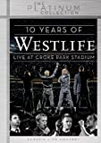 Westlife: 10 Years Of Westlife - Live At Croke Park Stadium [DVD]