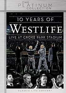 Westlife: 10 Years Of Westlife - Live At Croke Park Stadium [DVD]