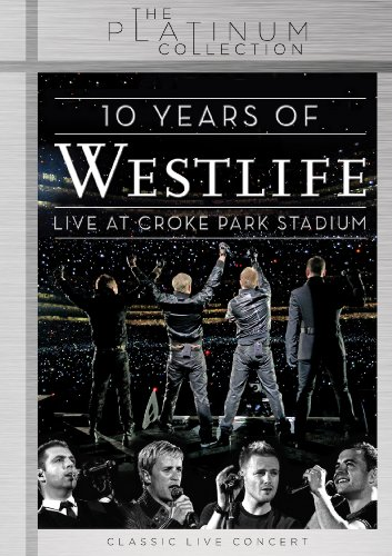 Westlife - 10 Years of Westlife/Live at Croke Park Stadium - The Platinum Collection [Edizione: Regno Unito]