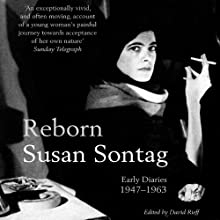 Reborn: Journals and Notebooks, 1947-1963 (       UNABRIDGED) by Susan Sontag Narrated by Jennifer Van Dyck
