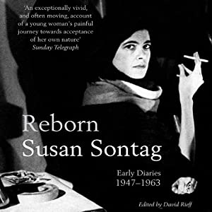Reborn: Journals and Notebooks, 1947-1963 | [Susan Sontag]