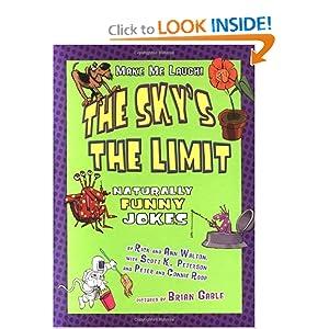 The Sky's the Limit: Naturally Funny Jokes (Make Me Laugh! (Carolrhoda Books)) Rick Walton