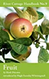 Mark Diacono Fruit (River Cottage Handbook No. 9)