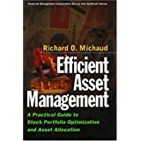 Efficient Asset Management: A Practical Guide to Stock Portfolio Optimization and Asset Allocation ~ Richard O. Michaud