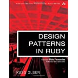 Design Patterns in Ruby (Addison-Wesley Professional Ruby)by Russ Olsen