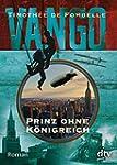 Vango - Prinz ohne K�nigreich: Roman
