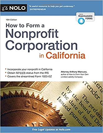How to Form a Nonprofit Corporation in California written by Anthony Mancuso Attorney