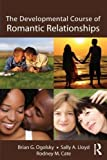 img - for The Developmental Course of Romantic Relationships by Brian G. Ogolsky (2013-05-15) book / textbook / text book