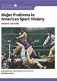 Major Problems in American Sport History (Major Problems in American History)