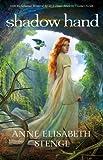 Shadow Hand (Tales of Goldstone Wood Book #6)