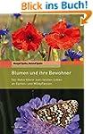 Blumen und ihre Bewohner: Der Naturf�...