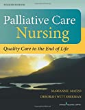Palliative Care Nursing, Fourth Edition: Quality Care to the End of Life