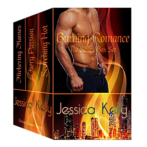Thanks to a twist of fate, Amelia Sandstone is living every girl's fantasy — she's got a hot firefighter who makes her bed sizzle with fiery passion.  Burning Romance — The Series Box Set by Jessica Kelly
