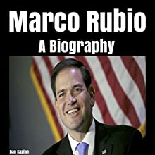 Marco Rubio: A Biography Audiobook by Dan Kaplan Narrated by Dennis E. Morris