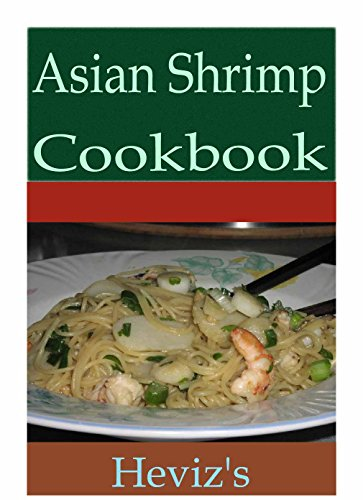 Paleo Diet Asian Shrimp 101. Delicious, Nutritious, Low Budget, Mouth Watering Asian Shrimp Cookbook by Heviz's
