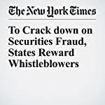 To Crack down on Securities Fraud, States Reward Whistleblowers | Gretchen Morgenson
