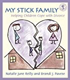 Natalie June Reilly My Stick Family: Helping Children Cope with Divorce (Let's Talk)