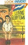 Leaving Glorytown: One Boy's Struggle...