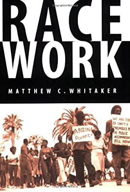 Race Work: The Rise of Civil Rights in the Urban West (Race and Ethnicity in the American West)