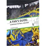 A Fan's Guide: European Football Groundsby Stuart Fuller